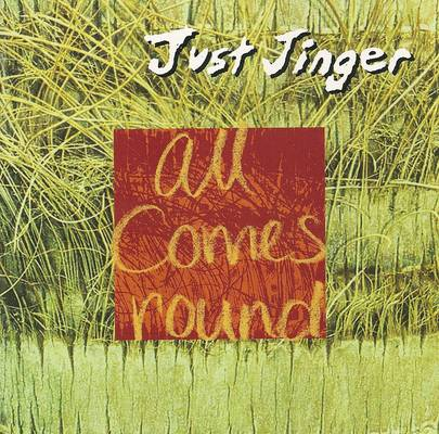 Just Jinger - All Comes Round