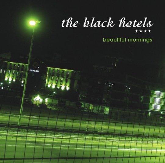 Beautiful Mornings EP – Black Hotels (2007)