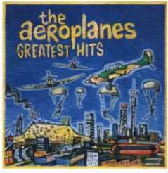 Aeroplanes Greatest Hits