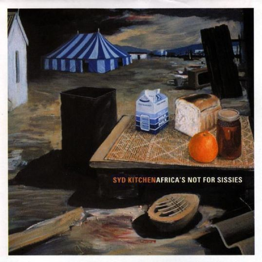Africa's Not For Sissies - Syd Kitchen
