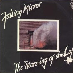 Falling Mirror -  The Storming Of The Loft