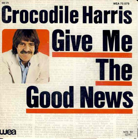 Crododile Harris - Give Me Good News