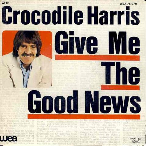 Crododile Harris - Give Me Good News