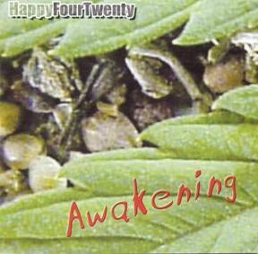 Happy Four Twenty - Awakening