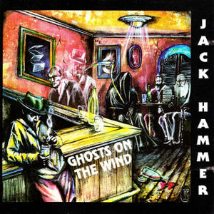 Ghosts On The Wind - Jack Hammer