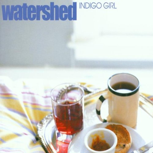 Indigo Girl - Watershed