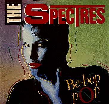 Be Bop Pop - The Spectres