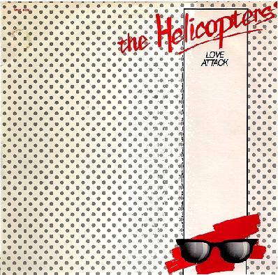The Helicopters - Love Attack