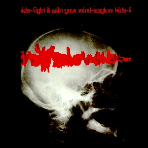 Fight It With Your Mind - Asylum Kids