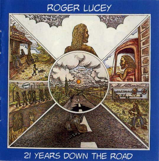 21 Years Down The Road - Roger Lucey