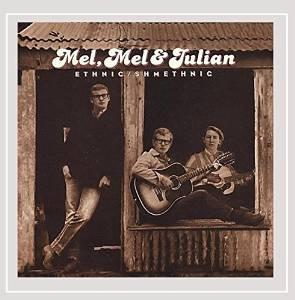 Ethnic Shmethnic - Mel, Mel & Julian