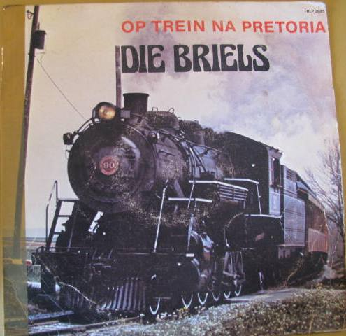Die Trein Na Pretoria - Die Briels