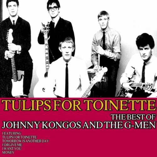 Tulips For Toinette - Johnny Kongos & The G-Men