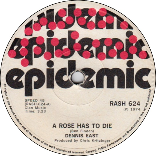 A Rose Has To Die - Dennis East