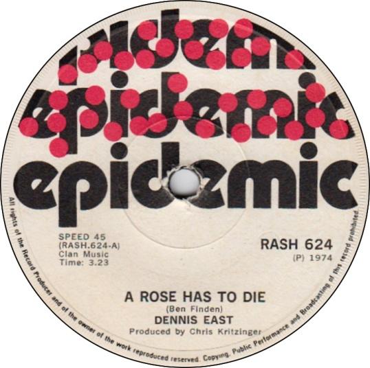 A Rose Has To Die - Dennis East