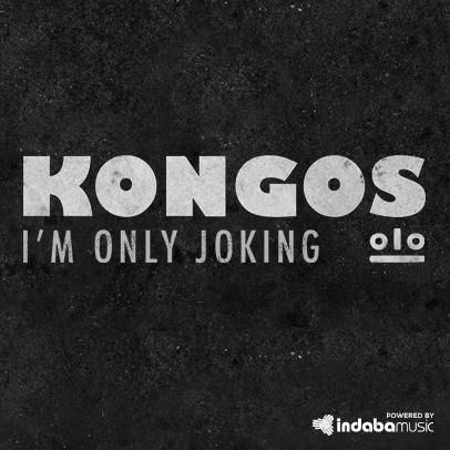 I'm Only Joking - Kongos