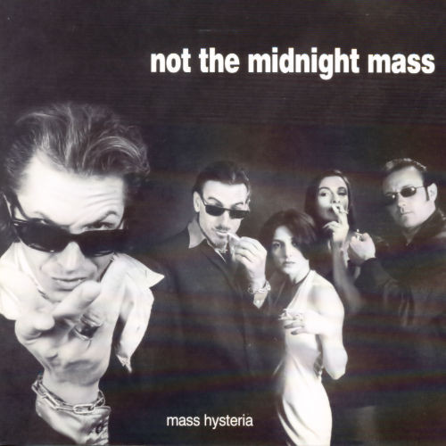 Mass Hysteria - Not The Midnight Mass