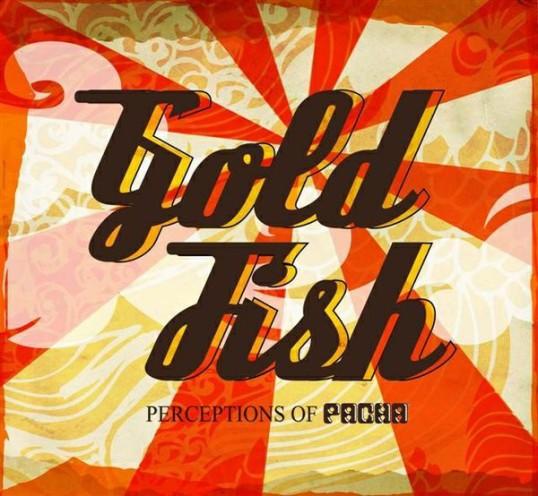 Perceptions Of Pacha - Goldfish