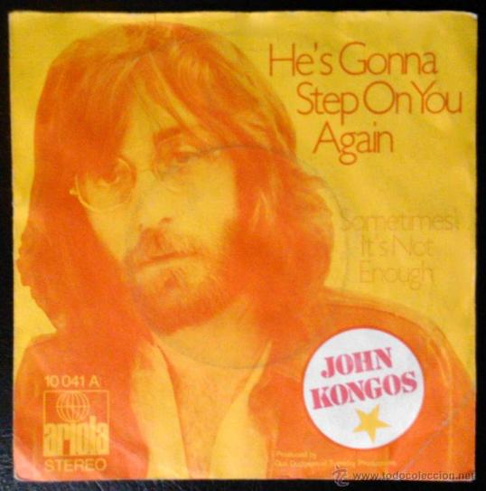 He's Gonna Step On You Again – John Kongos