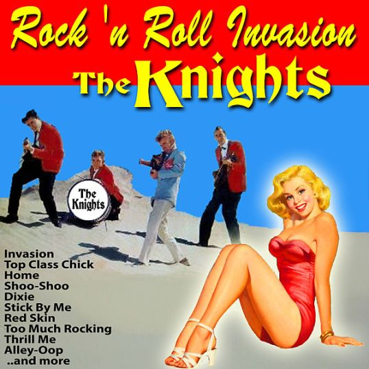 Rock 'n' Roll Invasion - The Knights